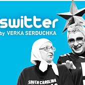 Switter by Verka Serduchka
