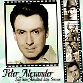Play & Download Sag Beim Abschied Leise Servus by Peter Alexander | Napster