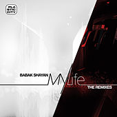 Play & Download My Life (the Remixes) by Babak Shayan | Napster