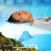 Balearic Wellness Moods (20 Balearic Flavoured Chillout Tunes) by Various Artists