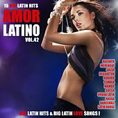 Amor Latino, Vol. 42 - 15 Big Latin Hits & Latin Love Songs (Bachata, Merengue, Salsa, Reggaeton, Kuduro, Mambo, Cumbia, Urbano, Ragga) by Various Artists