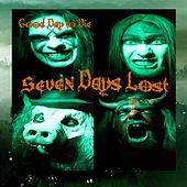 Good Day to Die by Seven Days Lost