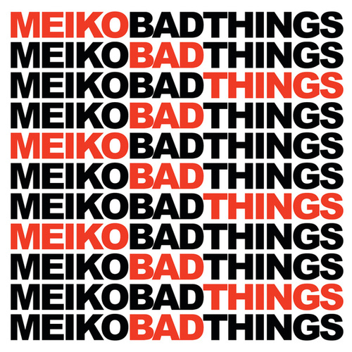 Play & Download Bad Things by Meiko | Napster