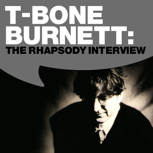 Play & Download T Bone Burnett: The Rhapsody Interview by T Bone Burnett | Napster