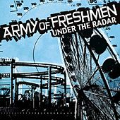 Play & Download Under The Radar by The Army of Freshmen | Napster