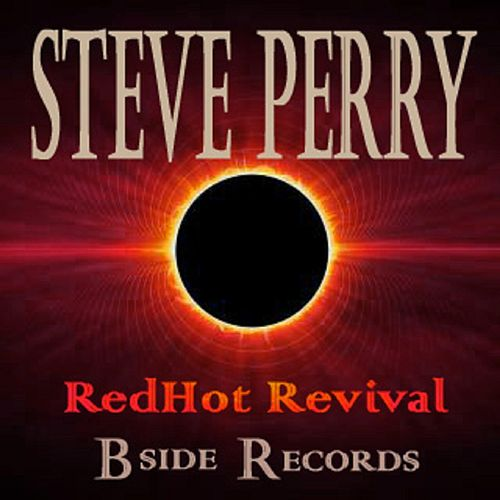 Play & Download Redhot Revival by Steve Perry | Napster