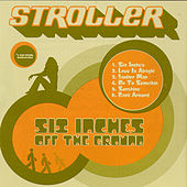 Play & Download Six Inches Off The Ground by Stroller | Napster