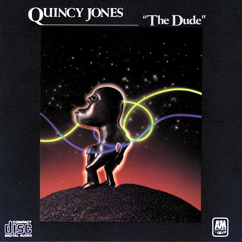 Play & Download The Dude by Quincy Jones | Napster