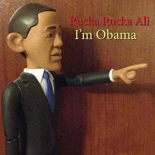 Play & Download I'm Obama (Big Black Remix) by Rucka Rucka Ali | Napster