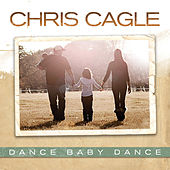 Play & Download Dance Baby Dance by Chris Cagle | Napster