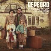 Play & Download La increíble historia de un hombre bueno by DePedro | Napster