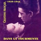 Play & Download Chantons français: dans la tourmente (1939-1944) by Various Artists | Napster