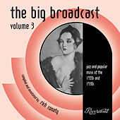 Play & Download The Big Broadcast, Vol. 3: Jazz and Popular Music of the 1920s and 1930s by Various Artists | Napster