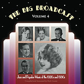Play & Download The Big Broadcast, Vol. 4: Jazz and Popular Music of the 1920s and 1930s by Various Artists | Napster