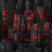 Play & Download Slow Dance Night by This Century | Napster