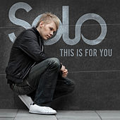 Play & Download This Is For You by Solo | Napster