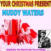Play & Download Your Christmas Present - Muddy Waters by Muddy Waters | Napster