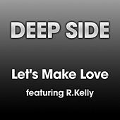 Let's Make Love by Deep Side