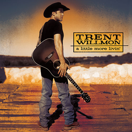 Play & Download A Little More Livin' by Trent Willmon | Napster