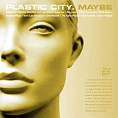 Play & Download Plastic City. Maybe by Various Artists | Napster