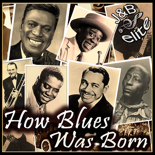 Play & Download How Blues Was Born by Various Artists | Napster