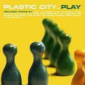 Play & Download Plastic City. Play by Various Artists | Napster