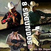 Play & Download No Me Digas by 8 Segundos | Napster