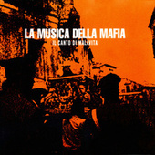 Play & Download La Musica Della Mafia - Il Canto Di Malavita by Various Artists | Napster