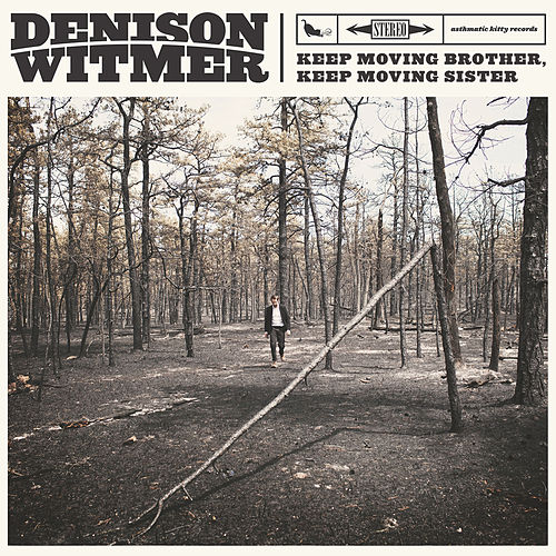 Play & Download Keep Moving Brother, Keep Moving Sister by Denison Witmer | Napster