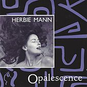 Play & Download Opalescence by Herbie Mann | Napster