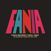 Play & Download Fania Records 1964-1984 - The Incendiary Sounds of New York by Various Artists | Napster