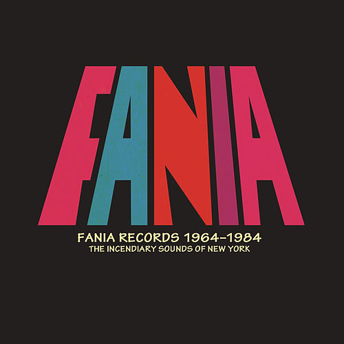 Fania Records 1964-1984 - The Incendiary Sounds of New York by Various Artists