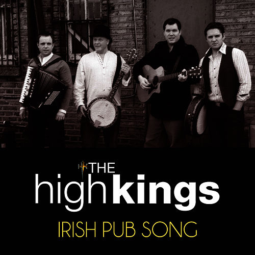 Play & Download Irish Pub Song by The High Kings | Napster