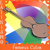 Latinismo: Famous Cuba von Various Artists