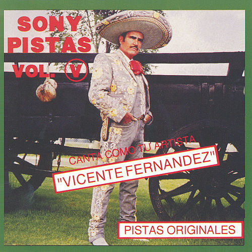 Play & Download Sony-Pistas Vol.5 by Vicente Fernández | Napster
