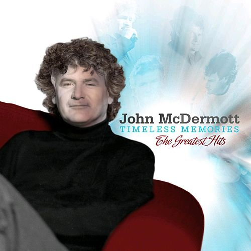Play & Download Timeless Memories: Greatest Hits by John McDermott | Napster