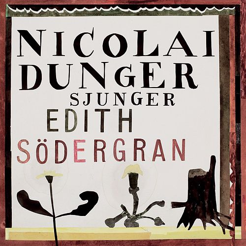 Play & Download Nicolai Dunger Sjunger Edith Södergran by Nicolai Dunger | Napster