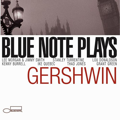 Play & Download Blue Note Plays Gershwin by Grant Green | Napster