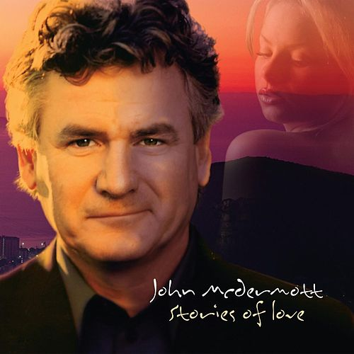 Play & Download Stories Of Love by John McDermott | Napster