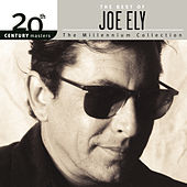 The Best Of Joe Ely 20th Century Masters The Millennium Collection by Joe Ely