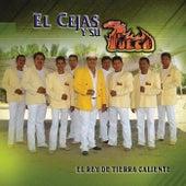 El Rey de Tierra Caliente by El Cejas Y Su Banda Fuego