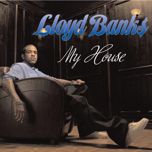 Play & Download My House by Lloyd Banks | Napster