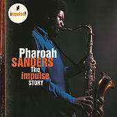 Play & Download The Impulse Story by Pharoah Sanders | Napster