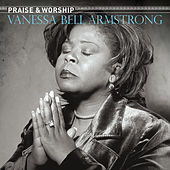 Play & Download Praise & Worship by Vanessa Bell Armstrong | Napster