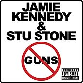 Play & Download Guns by Jamie Kennedy And Stu Stone | Napster