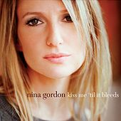 Kiss Me 'Til It Bleeds by Nina Gordon