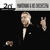 Play & Download The Best Of Mantovani - 20th Century Masters - The Millennium Collection by Various Artists | Napster