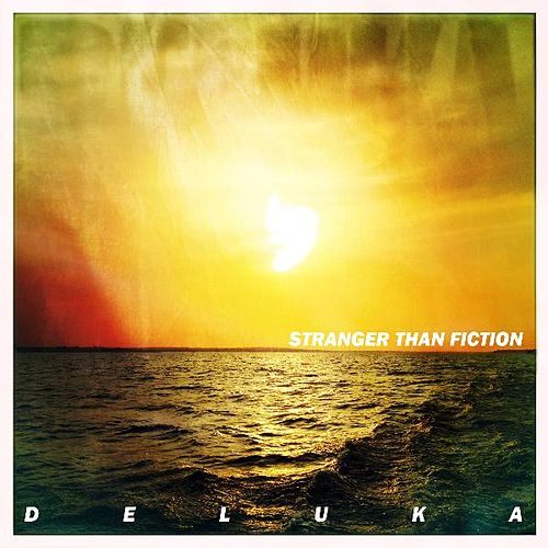 Play & Download Stranger Than Fiction by Deluka | Napster