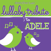 Play & Download Lullaby Tribute to Adele by Lullaby Players | Napster