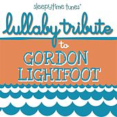 Play & Download Lullaby Tribute to Gordon Lightfoot by Lullaby Players | Napster